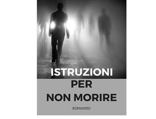 Il romanzo: Istruzioni per non morire